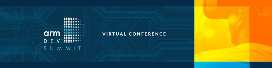 Arm DevSummit 2020 APAC Virtual Conference